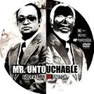 Mr. Untouchable (Mr. Untouchable)