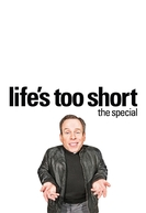 A Vida é Curta Demais Episódio Especial (Life's Too Short Special Episode)