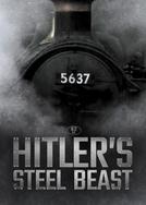 O Trem de Hitler - A Besta de Aço (Le Train d'Hitler - Bête d'acier)