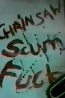 Chainsaw Scumfuck (Chainsaw Scumfuck)