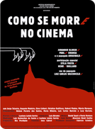 Como se Morre no Cinema    (Como se Morre no Cinema   )