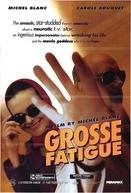 Estressadíssimo (Grosse Fatigue)