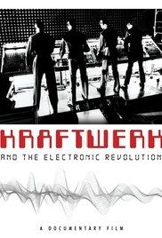 Kraftwerk and the Electronic Revolution - Poster / Capa / Cartaz - Oficial 1