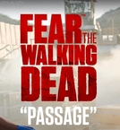 Fear the Walking Dead: Passage (Fear the Walking Dead: Passage)