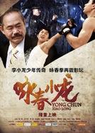 Wing Chun Xiao Long (Yong chun xiao long)