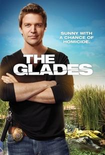 The Glades (4ª Temporada) - Poster / Capa / Cartaz - Oficial 1