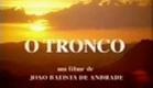 O Tronco - Trailer