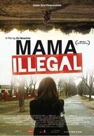Mãe Ilegal (Mama Illegal)