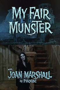Os Monstros - My Fair Munster: Unaired Pilot 1 - Poster / Capa / Cartaz - Oficial 1