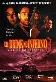 Um Drink No Inferno 3: A Filha do Carrasco - Poster / Capa / Cartaz - Oficial 1