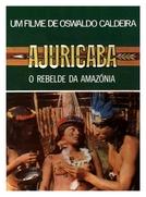 Ajuricaba, o rebelde da Amazônia (Ajuricaba, o rebelde da Amazônia)