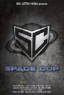 Space Cop - Poster / Capa / Cartaz - Oficial 2