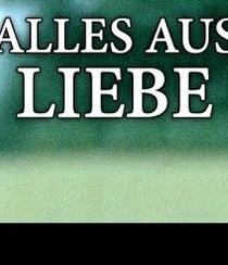 Alles aus Liebe (1ª Temporada) - Poster / Capa / Cartaz - Oficial 1
