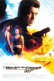 007 - O Mundo Não É O Bastante - Poster / Capa / Cartaz - Oficial 2