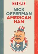 Nick Offerman: Presunto Americano (Nick Offerman: American Ham)