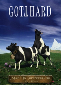 Gotthard - Made In Switzerland - Poster / Capa / Cartaz - Oficial 1