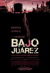 Bajo Juárez - Poster / Capa / Cartaz - Oficial 1