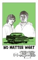 No Matter What (No Matter What)