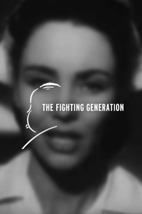 The Fighting Generation - Poster / Capa / Cartaz - Oficial 1