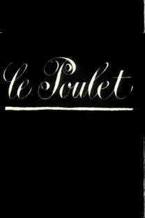 Le Poulet - Poster / Capa / Cartaz - Oficial 1