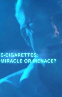 Cigarros Eletrônicos, Milagre ou Ameaça? - Poster / Capa / Cartaz - Oficial 1