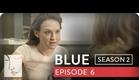 Blue | Season 2, Ep. 6 of 26 | Feat. Julia Stiles | WIGS