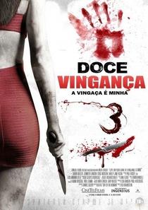 Doce Vingança 3: A Vingança é Minha - Poster / Capa / Cartaz - Oficial 3
