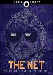 The Net: The Unabomber, LSD and the Internet - Poster / Capa / Cartaz - Oficial 1