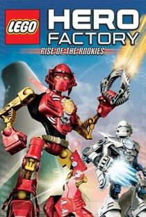 Hero Factory - Em O Momento dos Novatos - Poster / Capa / Cartaz - Oficial 3