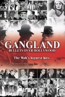 Gangland: Bullets Over Hollywood (Gangland: Bullets Over Hollywood)
