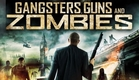 Gangsters, Guns & Zombies (full-length movie)