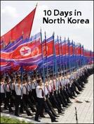 10 Dias na Coréia do Norte (10 Days in North Korea)