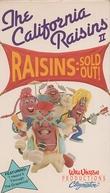 Raisins Sold Out: The California Raisins II (Raisins Sold Out: The California Raisins II)