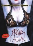 Esfolados Vivos (Skinned Alive)