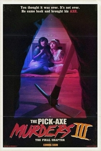 The Pick-Axe Murders Part III: The Final Chapter - Poster / Capa / Cartaz - Oficial 1