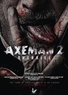 Axeman 2: Overkill (Axeman 2: Overkill)