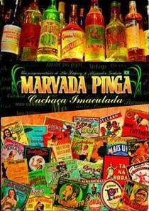 Marvada Pinga - Cachaça Imaculada - Poster / Capa / Cartaz - Oficial 1