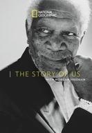 Nossa história com Morgan Freeman (The Story Of Us with Morgan Freeman)