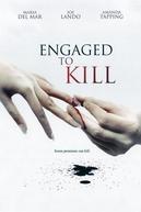 Ressentimento e Morte (Engaged to Kill)