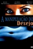 A Manipulação do Desejo - Poster / Capa / Cartaz - Oficial 1