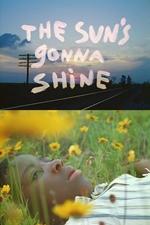 The Sun's Gonna Shine - Poster / Capa / Cartaz - Oficial 1