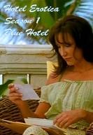 Hotel Erótica 1ª Temporada (Hotel Erótica Season 1)