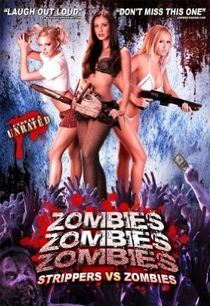 Zombies! Zombies! Zombies! - Strippers vs. Zombies - Poster / Capa / Cartaz - Oficial 1