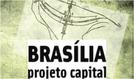 Brasília: Projeto Capital (Brasília: Projeto Capital)