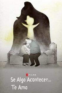 Se Algo Acontecer... Te Amo - Poster / Capa / Cartaz - Oficial 3