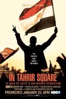 Praça Tahrir: 18 Dias de Revolução Inacabada no Egito (In Tahrir Square: 18 Days Of Egypt's Unfinished Revolution)