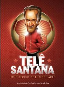 Telê Santana: Meio Século de Futebol-Arte - Poster / Capa / Cartaz - Oficial 1