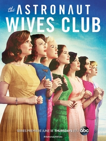 The Astronaut Wives Club (1ª Temporada) - Poster / Capa / Cartaz - Oficial 1