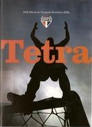Tetra: DVD Oficial do Campeão Brasileiro 2006