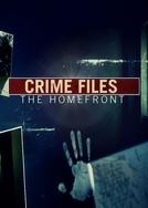 Crime Files: The Homefront (Crime Files: The Homefront)